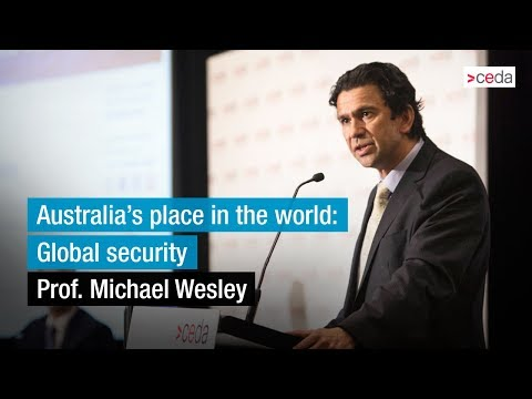 Australia's place in the world - Global security - Professor Michael Wesley