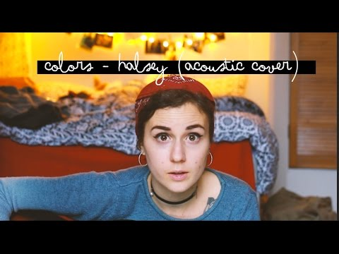 Colors - Halsey (Acoustic Cover) | Doyouknowellie