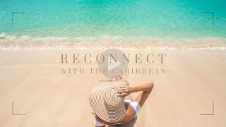 Elegant Resorts | Reconnect With Caribbean