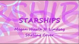 Megan Nicole ft. Lindsey Sterling - Starships by Nicki Minaj Cover Lyrics