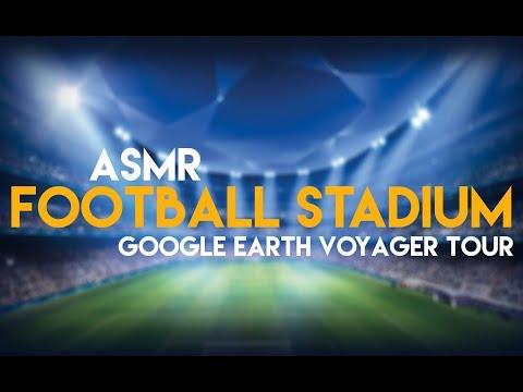 ASMR: Google Earth - Football Stadiums Tour