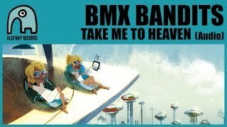 BMX BANDITS - Take Me To Heaven (With Cineplexx) [Audio]