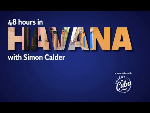 48 Hours in Havana with Simon Calder