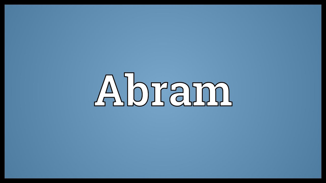 Abram Meaning