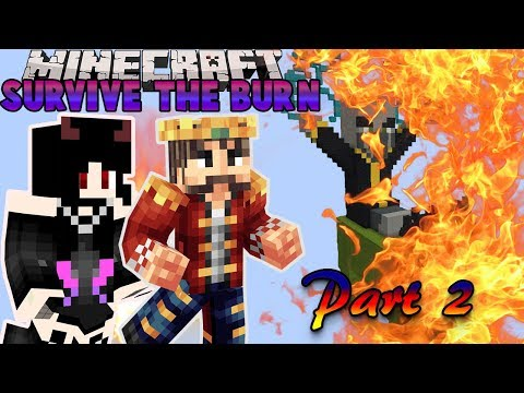 Minecraft: SURVIVE THE BURN - Custom Map w/Laura [2]