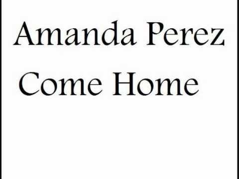 Amanda Perez Come Home