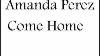 Amanda Perez Come Home