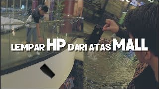 LEMPAR HP ABANG GW DARI LANTAI 3! #Slog3