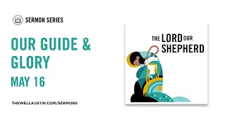 The Lord Our Shepherd - Our Guide & Glory