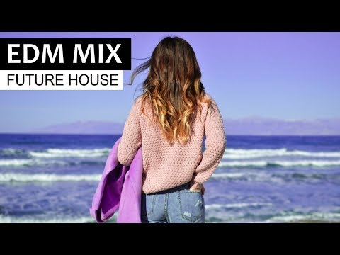 EDM FUTURE HOUSE MIX - Electro Party House Music 2018