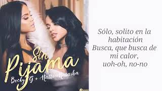 Sin Pijama- Becky G & natti Natasha (LETRA)