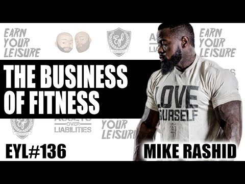 MIKE RASHID ON BUILDING A FITNESS EMPIRE AND HEALTH TIPS