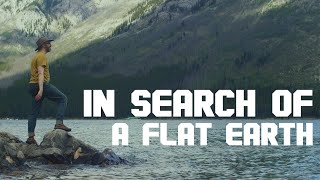 In Search Of A Flat Earth
