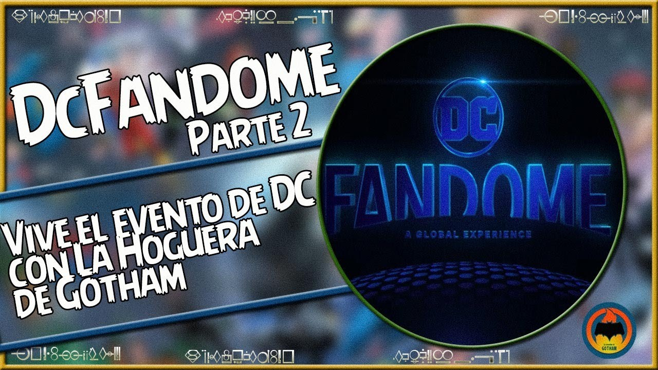 DcFandome Parte 2 - 🔥Vive el evento de DC con La Hoguera de Gotham🔥