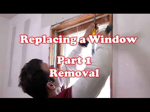 Removing A Old Window - How To Replace A Window: Part 1