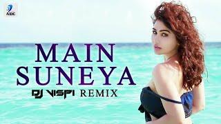 Main Suneya (Remix) | Ammy Virk | DJ Vispi | Punjabi Songs 2020