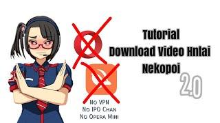 Tutorial Download Video Nekopoi Tanpa Masuk Ke Web Nekopoi! (No VPN)