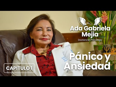 Pánico y Ansiedad - Ada Gabriela Mejia Dra en Psicología