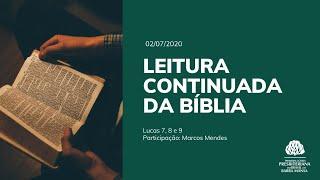 Leitura Continuada da Bíblia - Lucas 7 a 9 | 02/07/2020