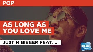 "As Long As You Love Me in the Style of ""Justin Bieber feat. Big Sean"" with lyrics (no lead vocal)"