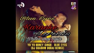 Blue Eyes Lyrics: New song of Yo Yo Honey Singh karaoke written songs Music