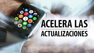 Cómo acelerar las actualizaciones del Apple Watch