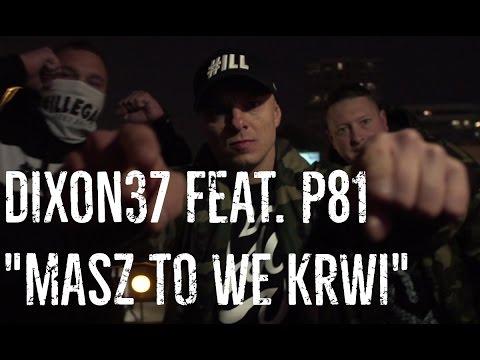 Dixon37  - Masz to we krwi feat. Płomień81