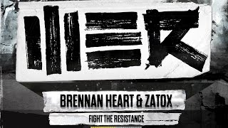 Zatox & Brennan Heart - Fight The Resistance (Original Mix)