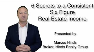 6 Secrets to a Consistent Six Figure Real Estate Income - Half Day Real Estate Training