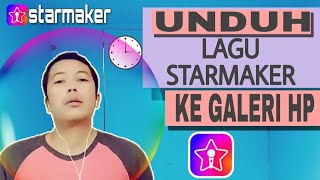 Download lagu Cara Mendownload Lagu Dari Starmaker Ke Galeri