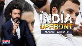 100-cr tax case reopens; Are Gandhi's also tax dodgers? | India Upfront with Rahul Shivshankar