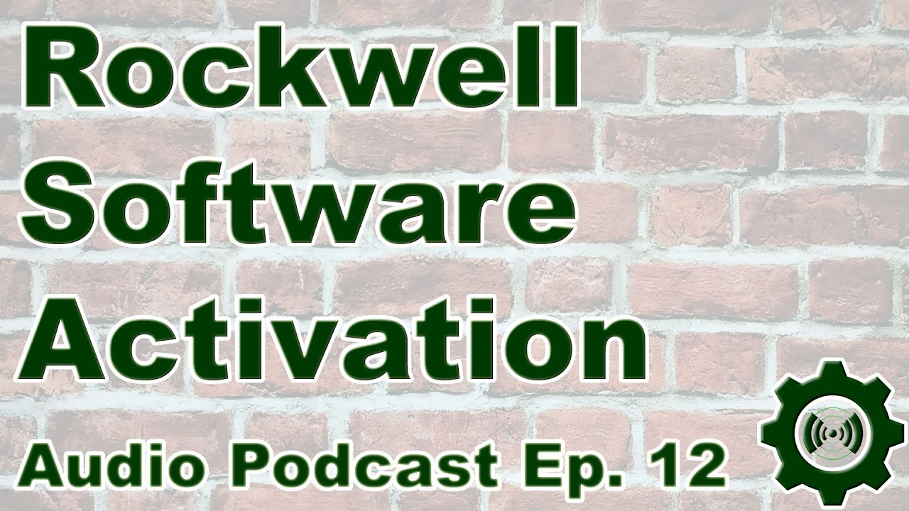 Rockwell Software Activation Discussion (Audio Podcast 12)