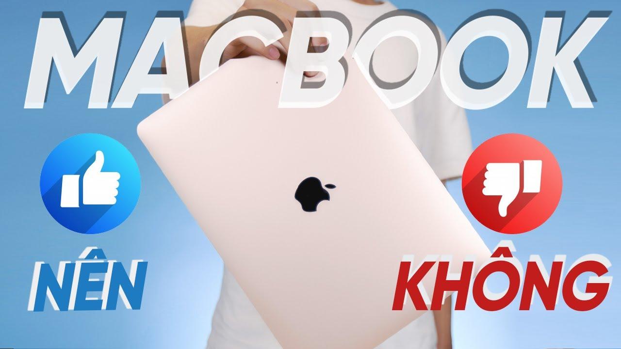 MacBook có NÊN chọn hay KHÔNG????   Wiki công nghệ