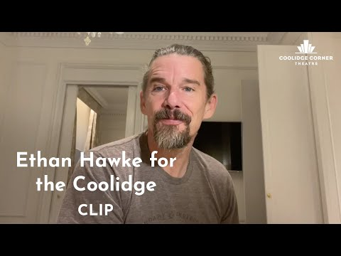 Ethan Hawke for the Coolidge | Clip [HD] | Coolidge Corner Theatre