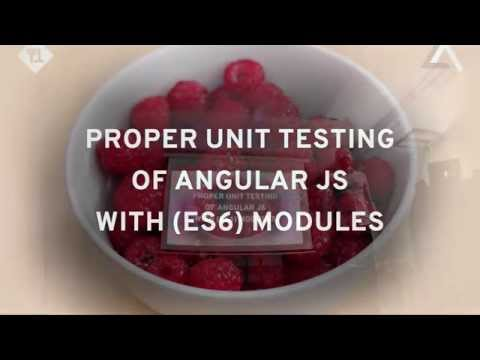 Proper unit-testing of Angular JS applications with (ES6) modules - Angular JS Meetup Zurich