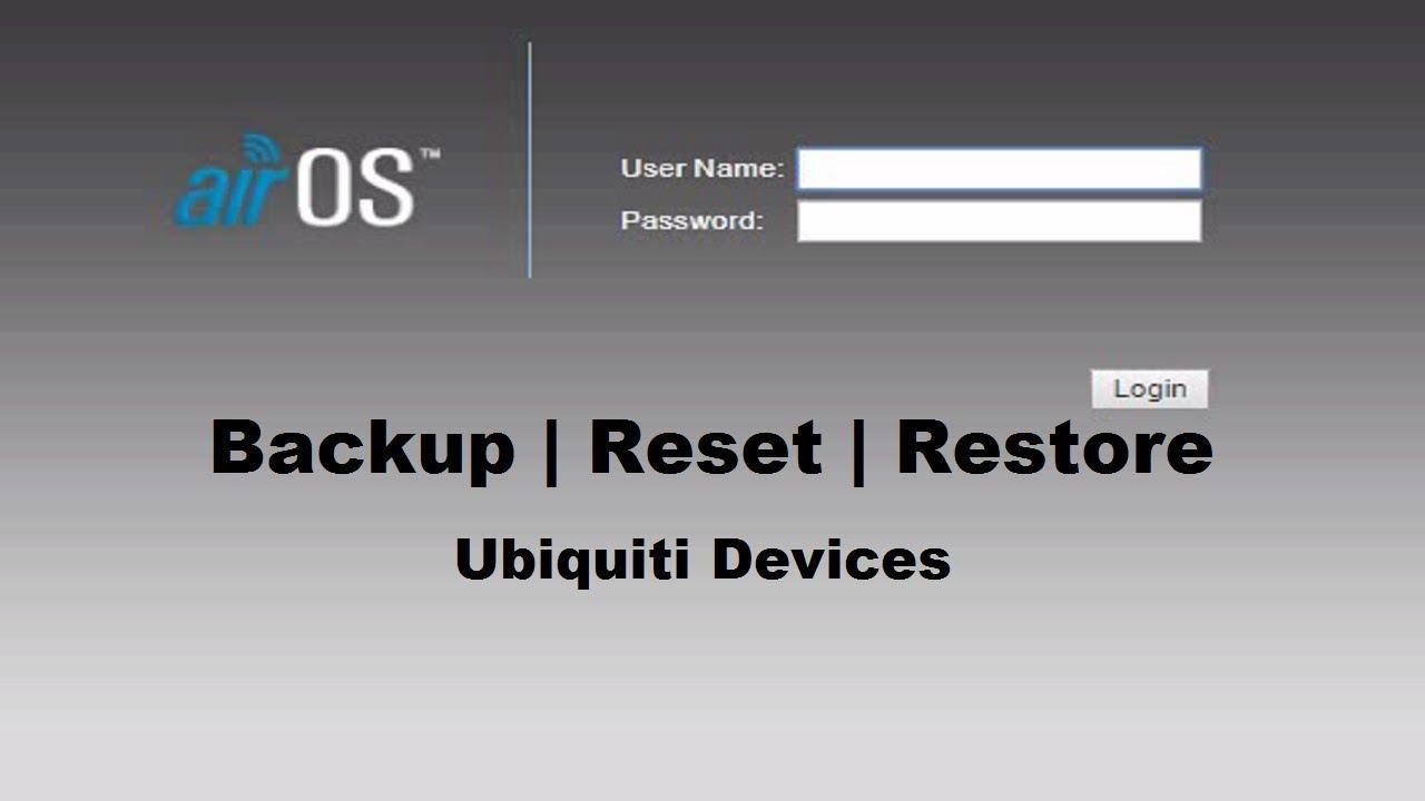 Ubiquiti devices Configuration Backup & Restore (Backup | Reset | Restore)