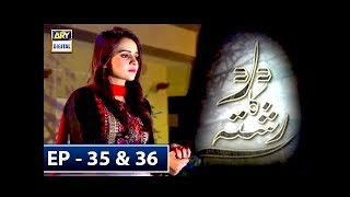Dard Ka Rishta Episode 35 & 36 - 19th June 2018 - ARY Digital Drama