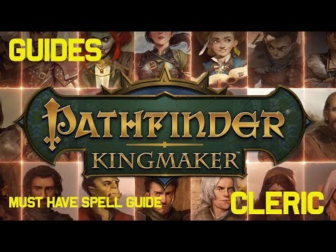 Pathfinder Kingmaker - Must Have Cleric Spells - Guide - YouTube