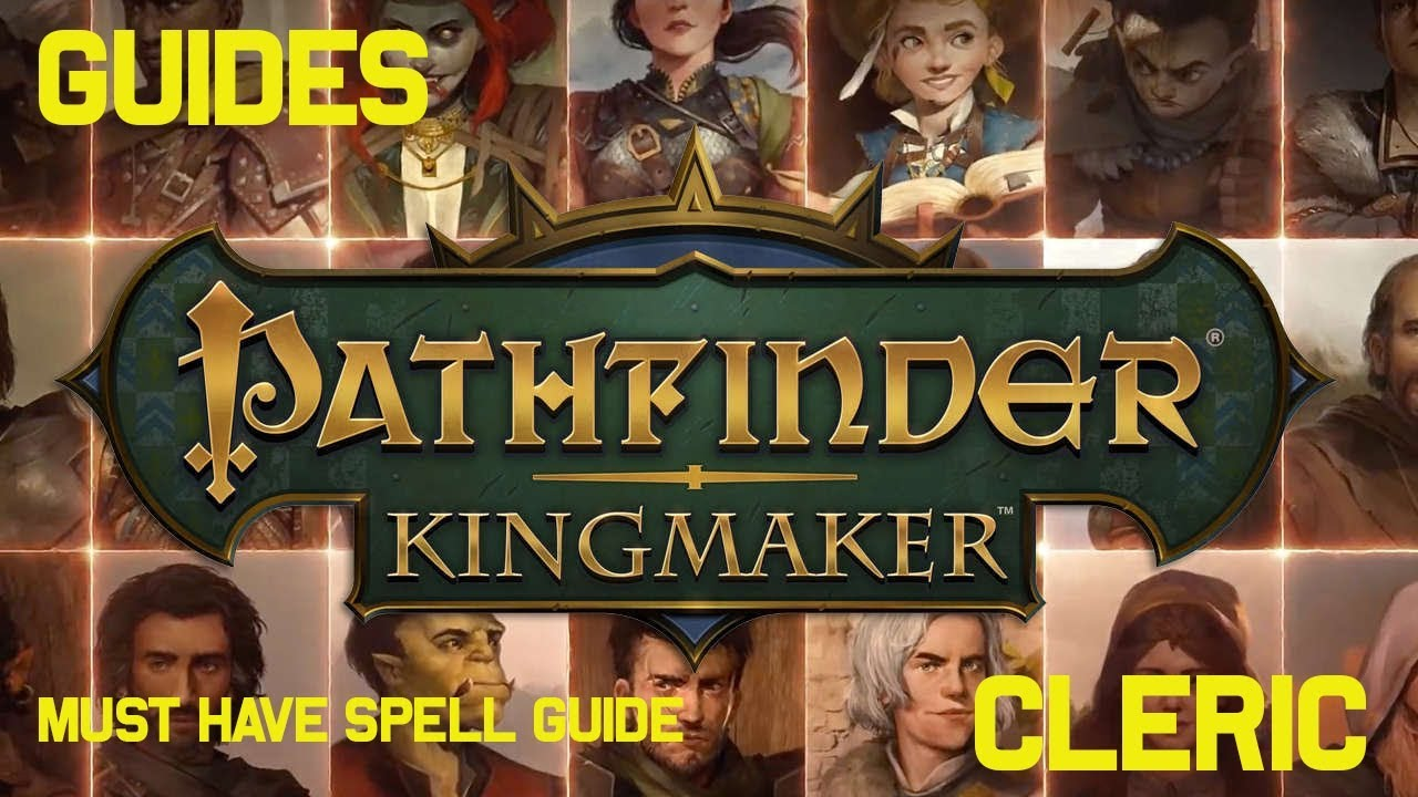 Pathfinder Kingmaker - Must Have Cleric Spells - Guide