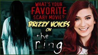Brizzy Voices on THE RING! | What's Your Favorite Scary Movie?