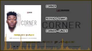 Reekado Banks - Corner (OFFICIAL AUDIO 2015)