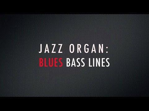 Blues walking bass lines (JAZZ ORGAN WORKOUT)
