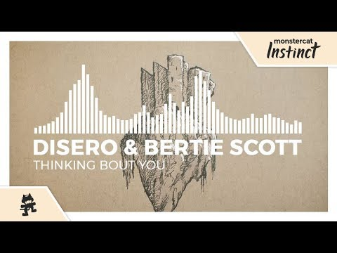 Disero & Bertie Scott - Thinking Bout You [Monstercat Release]