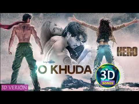 O Khuda 3D Song  Hero  Bass Boosted  USE HEADPHONES