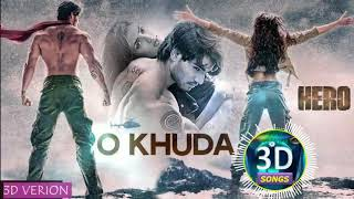 O Khuda 3D Song || Hero || Bass Boosted || USE HEADPHONES