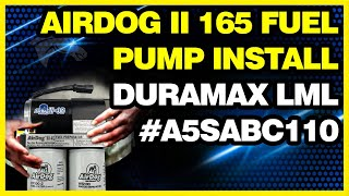 Install an AirDog II 165 Fuel Pump for a Duramax LML #A5SABC110