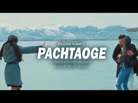 Download Lagu  Pachtaoge : Arijit Singhi - Full Song | Jaani, B Praak | Bhushan Kumar | Latest Hindi Sad Song 2019 Mp3 Free