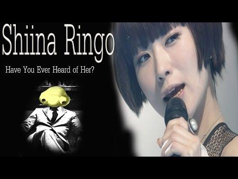 SHIINA RINGO Have You Ever Heard of Her?