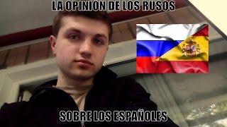 ¿QUÉ PIENSAN LOS RUSOS SOBRE LOS ESPAÑOLES? - ALEXEY LOCO