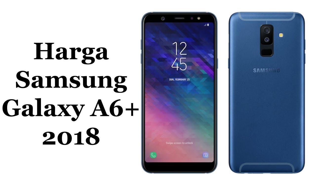 Harga Samsung Galaxy A6 2018 Dan Spesifikasi Lengkap Youtube